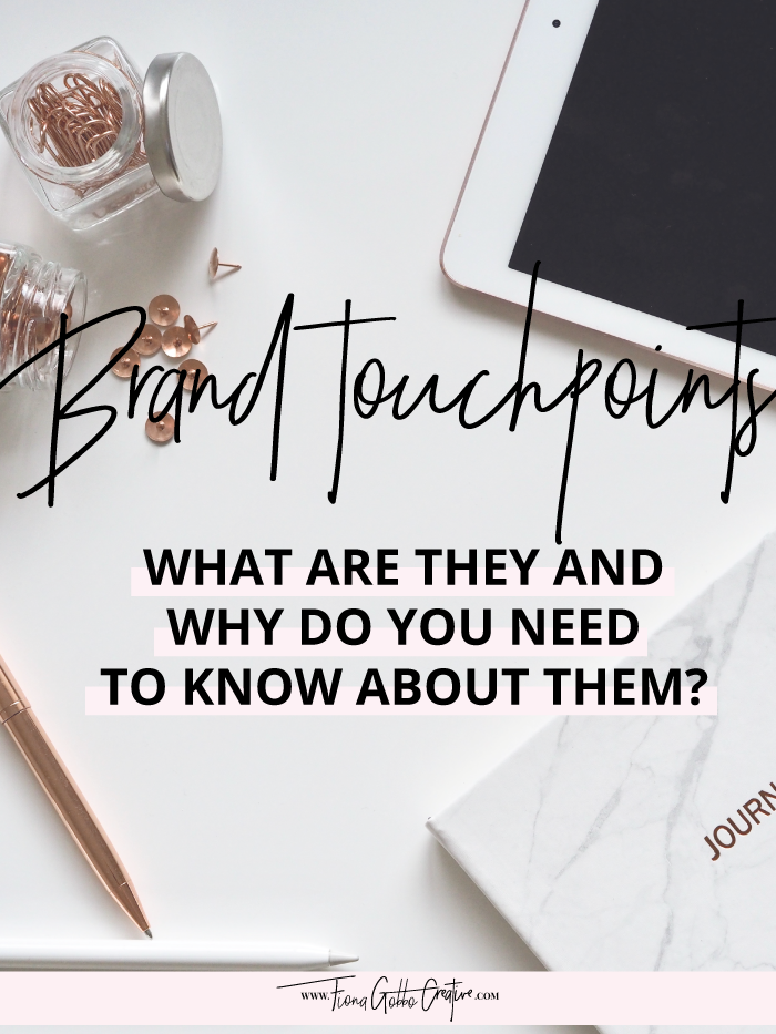 Brand Touchpoints: What Are They And Why Do You Need To Know About Them? | Fiona Gobbo Creative | I'll explain what brand touchpoints are, the different ones and give tips on how to make your own brand touchpoint wheel