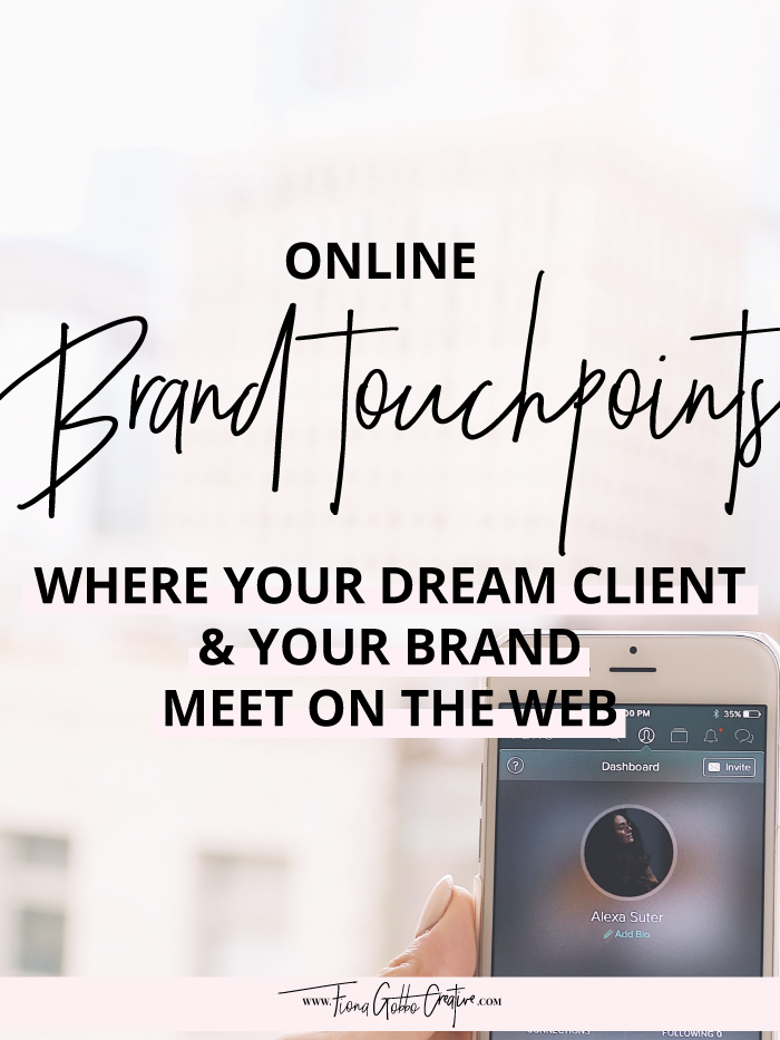 Online Brand Touchpoints: Where Your Dream Client & Your Brand Meet On The Web | Fiona Gobbo Creative | How to cultivate your brand online, the different types of online brand touchpoints & kickass examples of brands doing it right