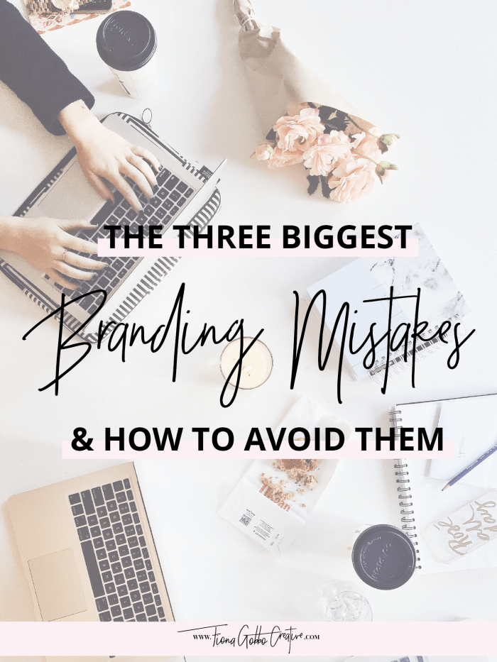 The Three Biggest Branding Mistakes & How To Avoid Them | Fiona Gobbo Creative | The three most common branding mistakes that I come across and how to fix them
