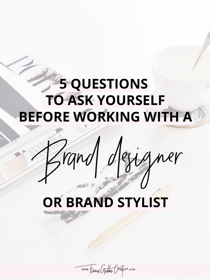 5 Questions To Ask Yourself Before Working With A Brand Designer Or Brand Stylist | Fiona Gobbo Creative | Five questions to figure out what the next level is for your business or brand