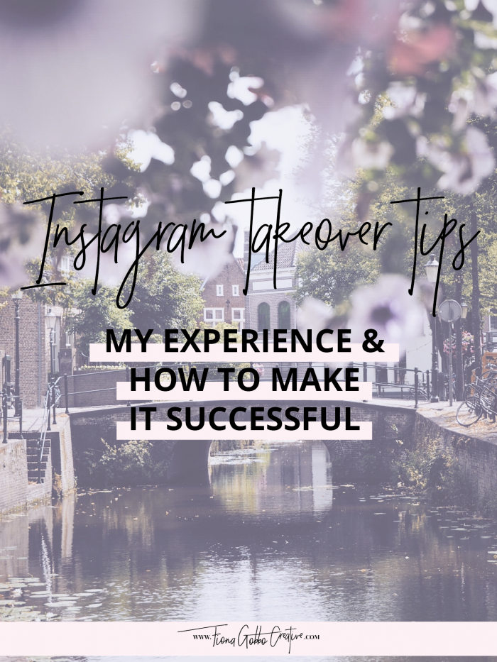 Instagram Takeover Tips: My Personal Experience & How To Make It Successful | Fiona Gobbo Creative | Tips for the blogger, influencer or content creator hosting the Instagram takeover & the company or brand owner of the account