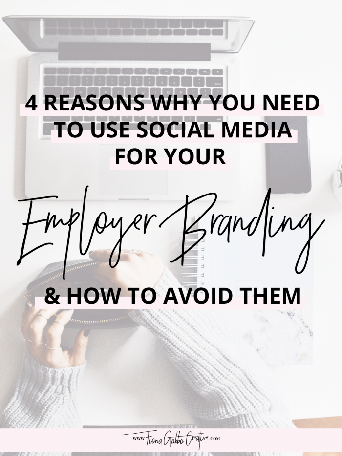 4 Reasons Why You Need To Use Social Media For Your Employer Branding | Fiona Gobbo Creative